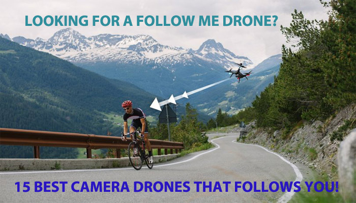 Follow Me Drone Best Camera Drones That Follows You