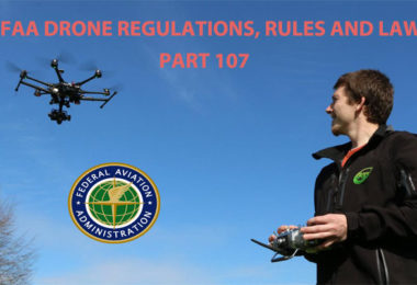 FAA Drone Regulations, Rules and Laws (Part 107)