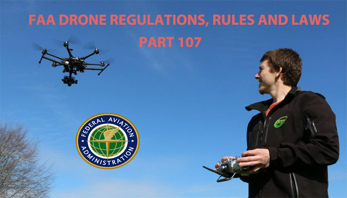 FAA Drone Regulations, Rules and Laws (FAA's Part 107 ...